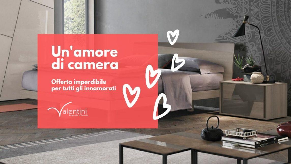 Valentini offerta camere da letto